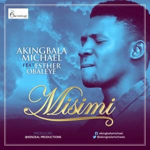 Micheal Akingbala - Misimi